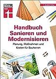Handbuch Sanieren und Modernisieren: Praxiswissen zu Umbaumaßnahmen - Energieausweis,...