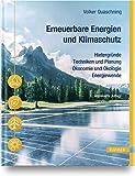 Erneuerbare Energien und Klimaschutz: Hintergründe – Techniken und Planung –...